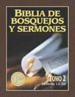 Biblia de Bosquejos y Sermones - Tomo 2 - Génesis 12-50