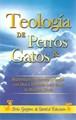 Teología de Perros & Gatos (Rústica) [Libro]