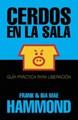 Cerdos en la Sala (Rústica) [Libro]