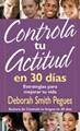 Controla tu Actitud en 30 días (Rústica) [Libro]