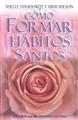 Cómo Formar Hábitos Santos (Rústica) [Libro]