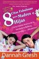8 Citas Fabulosas para Madres e Hijas (Rustica) [Libro]