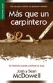 Más que un Carpintero (Tapa Suave) [Libro Bolsillo]