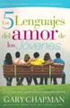 Los Cinco Lenguajes del Amor de los Jvenes
