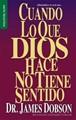 Cuando lo que Dios hace no tiene Sentido (Tapa Suave) [Libro Bolsillo]