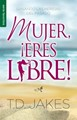 Mujer, eres libre!