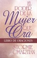 El Poder de la Mujer que Ora - Libro de Oraciones