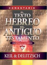 Comentario al Texto Hebreo del Antiguo Testamento - Tomo 1 - Pentateuco e Históricos