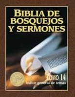 Biblia de Bosquejos y Sermones - Tomo 14 - Indice General de Temas del Nuevo Testamento
