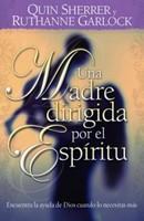 Una Madre Guiada por el Espiritu