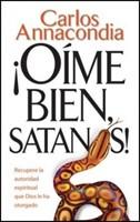 ¡Oíme bien Satanás!
