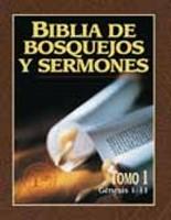 Biblia de Bosquejos y Sermones - Tomo 1 - Génesis 1 - 11