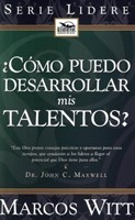 ¿Cómo puedo Desarrollar mis Talentos?