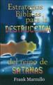 Estrategias Bíblicas para la Destrucción del reino de Satanás (Rústica) [Libro]