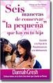 Seis maneras de Conservar la pequeña que hay en tu hija (Rústica) [Libro Bolsillo]