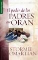 El Poder de los Padres que Oran (Tapa Suave) [Libro]