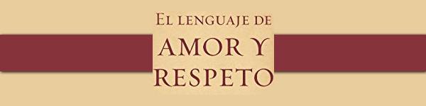 El lenguaje de amor y respeto