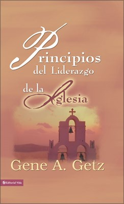 PRINCIPIOS DEL LIDERAZGO DE LA IGLESIA (Tapa Dura)