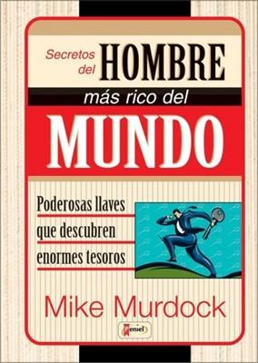 Secretos del Hombre más Rico del Mundo (Tapa Dura) [Libro]