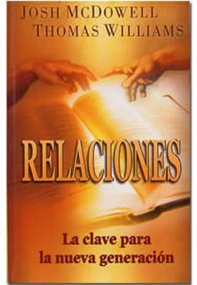 Relaciones: La Clave para la Nueva Generación (Rústica) [Libro]