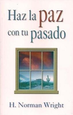Haz la Paz con tu Pasado (Rústica) [Libro]