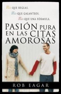 Pasión Pura en las Citas Amorosas (Rústica) [Libro]