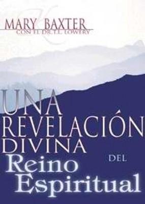 Una Revelación Divina del Reino Espiritual (Rústica) [Libro]