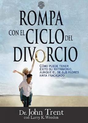 Rompa con el Ciclo del Divorcio (r) [Libro]