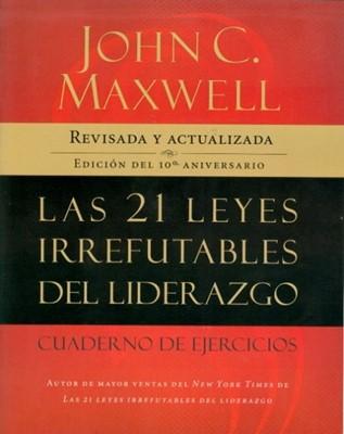 Las 21 Leyes Irrefutables del Liderazgo - Edic. Aniversario (Rústica) [Libro]