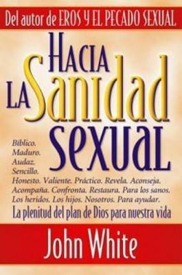 Hacia la Sanidad Sexual (Rústica) [Libro]