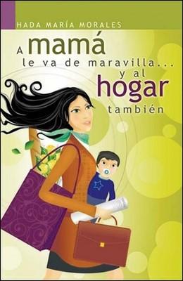 A mamá le va de maravilla... y al hogar también (Tapa Dura) [Libro]