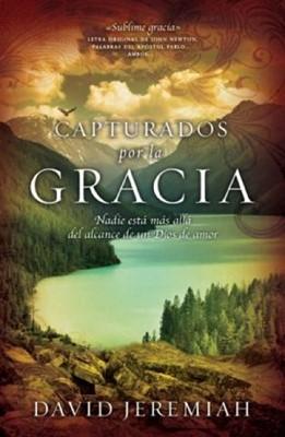 Capturados por la Gracia (Rústica) [Libro]