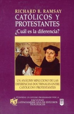 Católicos y protestantes: ¿Cuál es la diferencia? (Rústica) [Libro]