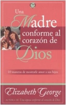 Una Madre conforme al Corazón de Dios (Tapa Suave) [Libros de Bolsillo]