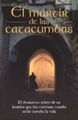 El Mártir de las Catacumbas (Rústica) [Libro]