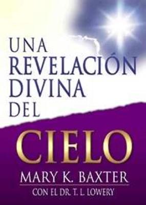 Una Revelación Divina del Cielo (Rústica) [Libro]