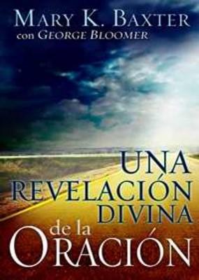 Una Revelación Divina de la Oración (Rústica) [Libro]