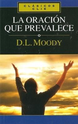 La Oración que Prevalece (Rústica) [Libro]