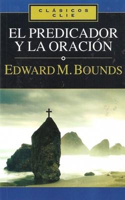El Predicador y la Oración (Rústica) [Libro]