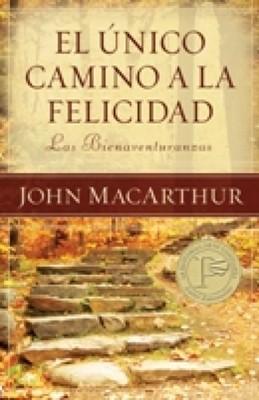 El Único Camino a la Felicidad (Rústica) [Libro]
