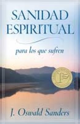 Sanidad Espiritual para los que Sufren (Rústica) [Libro]