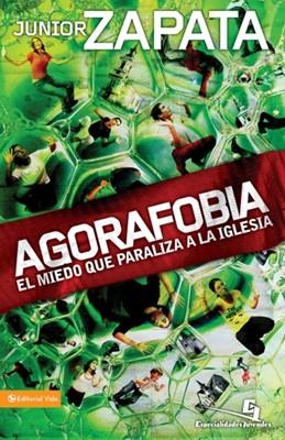 Agorafobia - El Miedo que paraliza a la Iglesia (Rústica) [Libro]