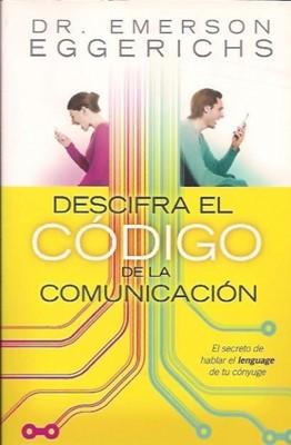 Descifra El Código de la Comunicación (Rústica) [Libro]