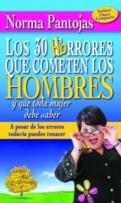 Los 30 Horrores que cometen los Hombres y que toda Mujer debe saber. (Rústica) [Libro]