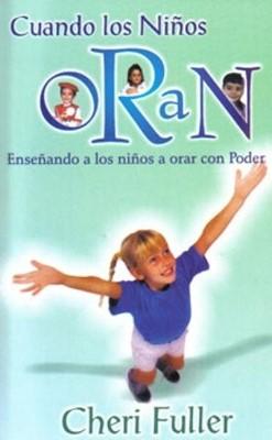 Cuando los Niños Oran (Rústica) [Libro]