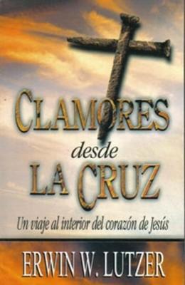 Clamores desde la Cruz (Rústica) [Libro]