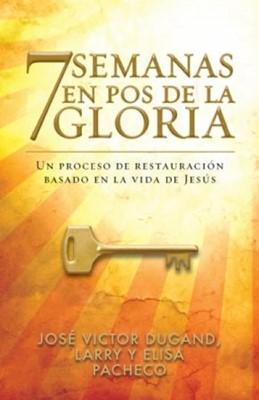7 Semanas en Pos de la Gloria (Rústica) [Libro]