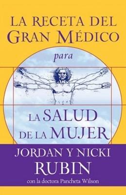 La Receta del Gran Médico para la salud de la Mujer (Rústica) [Libro]
