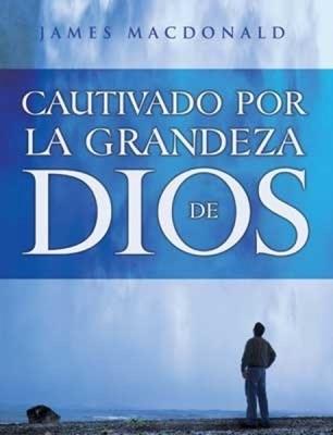 Cautivado por La Grandeza de Dios (Rústica) [Libro]