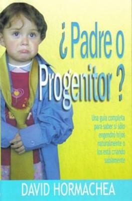 ¿Padre o Progenitor? (Rústica) [Libro]